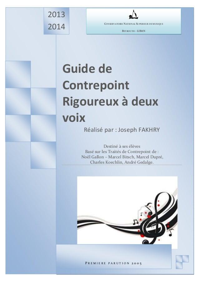 2013 2014  CONSERVATOIRE NATIONAL SUPERIEUR DE MUSIQUE BEYROUTH – LIBAN  Guide de Contrepoint Rigoureux à deux voix Réalis...