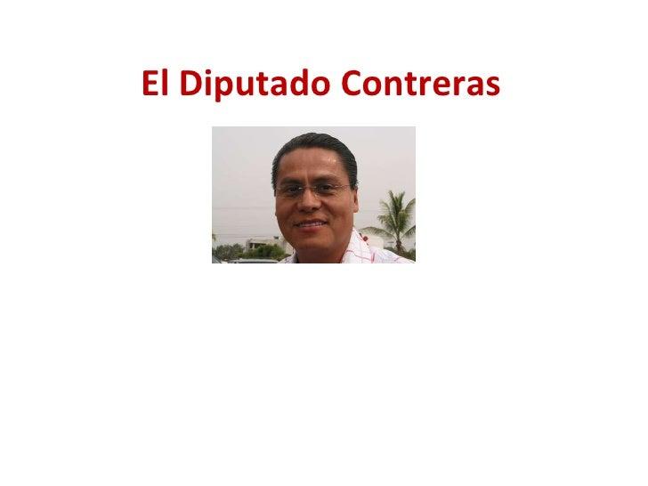 El Diputado Contreras