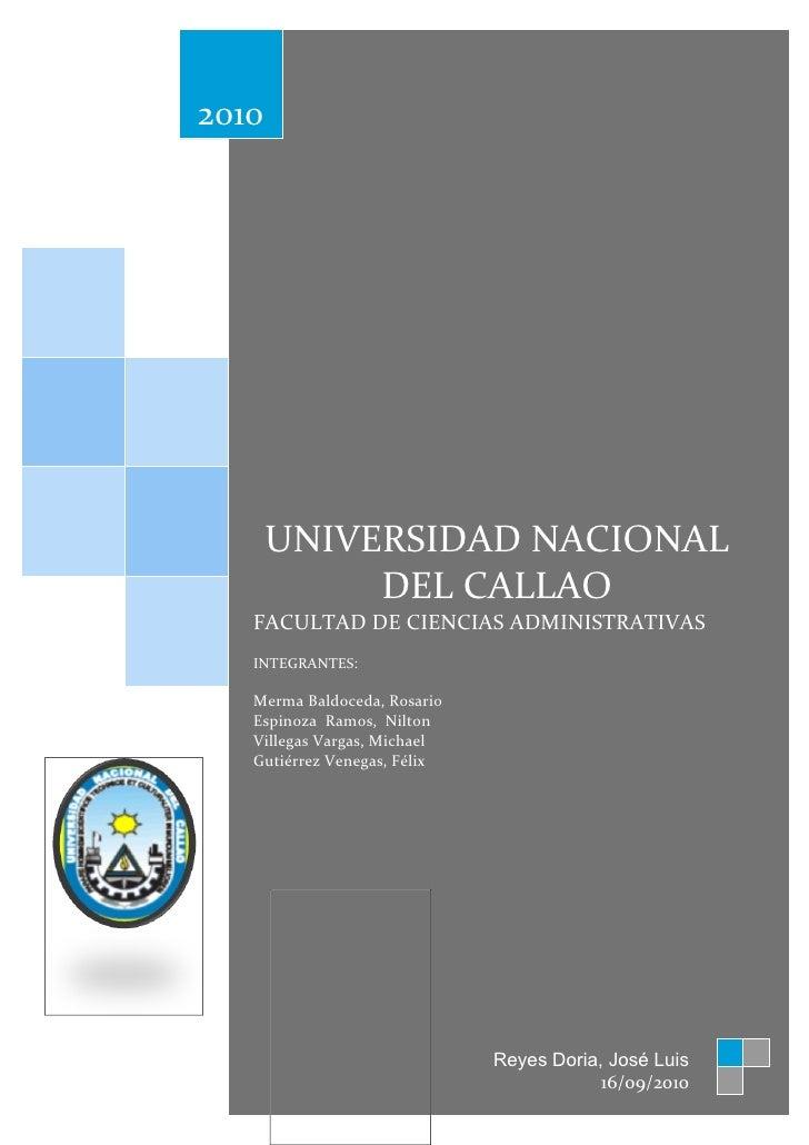 2010       UNIVERSIDAD NACIONAL            DEL CALLAO   FACULTAD DE CIENCIAS ADMINISTRATIVAS   INTEGRANTES:   Merma Baldoc...