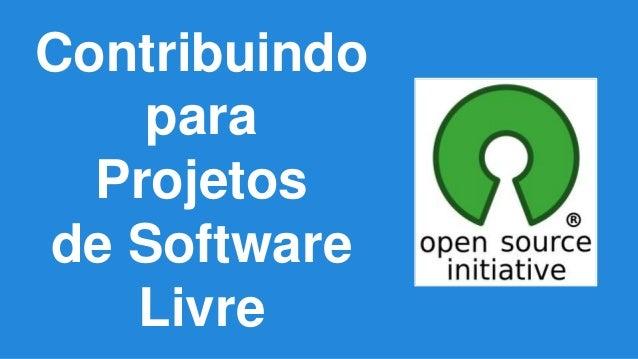 Contribuindo para Projetos de Software Livre