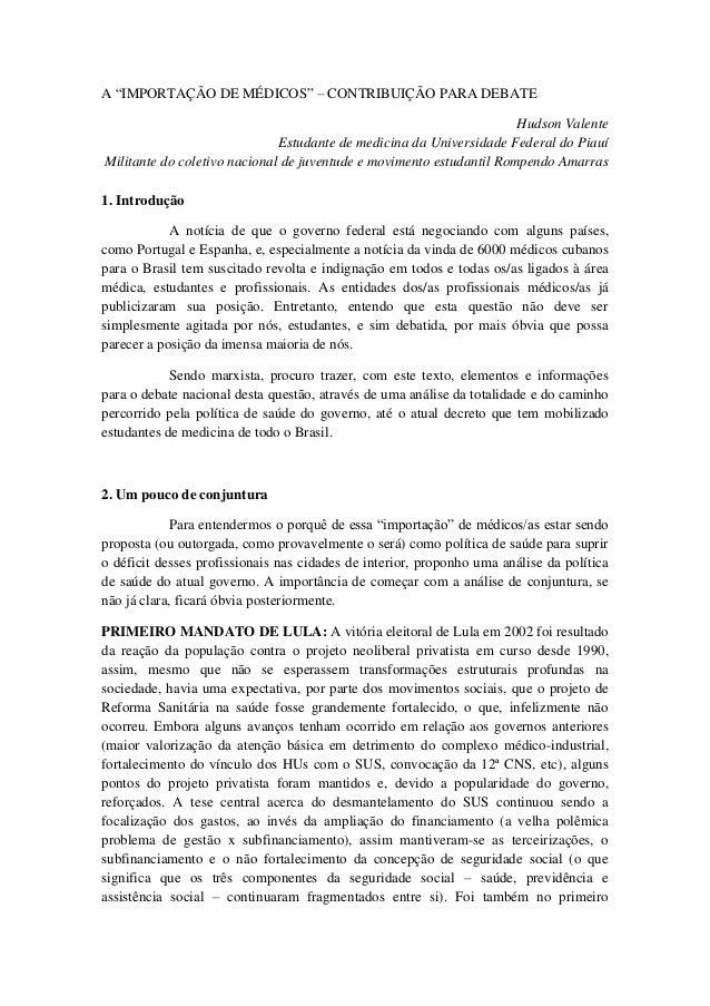 """A """"IMPORTAÇÃO DE MÉDICOS"""" – CONTRIBUIÇÃO PARA DEBATEHudson ValenteEstudante de medicina da Universidade Federal do PiauíMi..."""