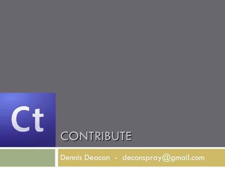 CONTRIBUTE Dennis Deacon  -  [email_address]