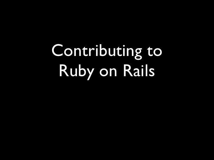 Contributing to  Ruby on Rails