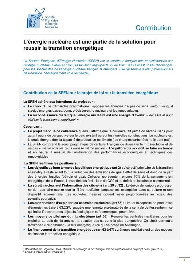 1 L'énergie nucléaire est une partie de la solution pour réussir la transition énergétique La Société Française d'Energie ...