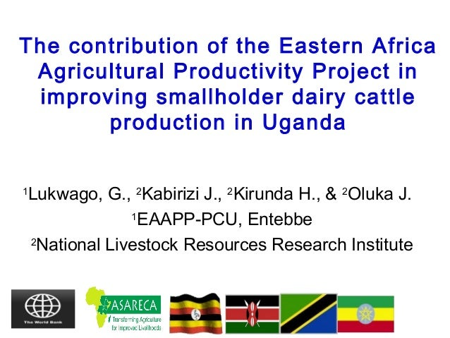 Contribution of the eastern africa agricultural productivity by dr. george lukwago