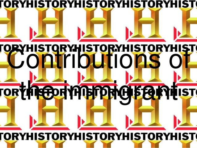 Secondary 2 History-Contribution of the Immigrant