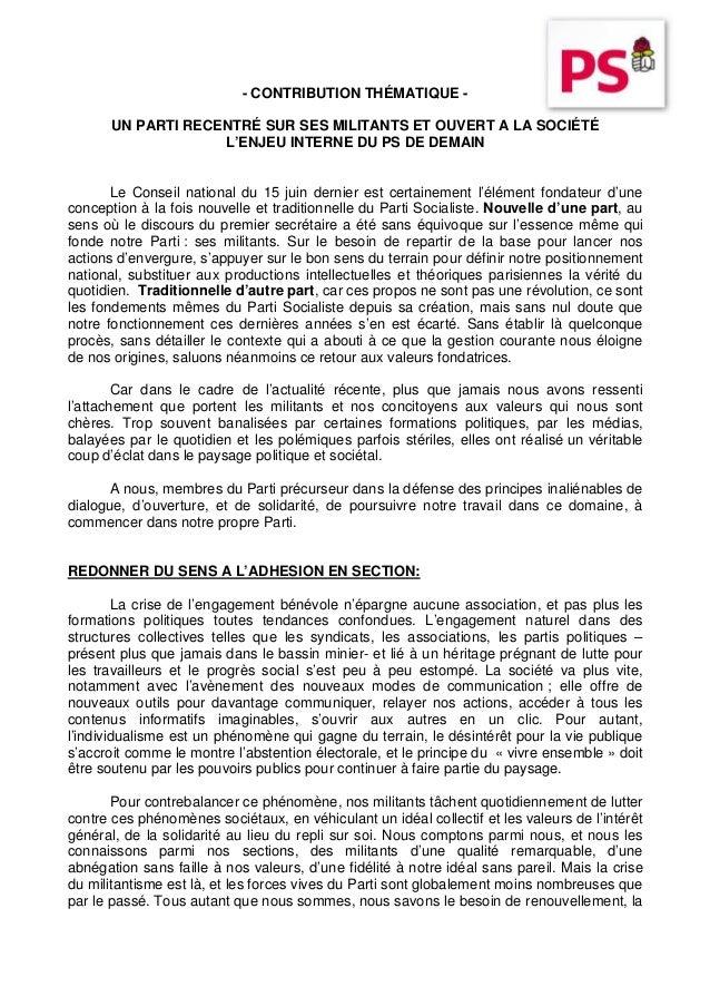 - CONTRIBUTION THÉMATIQUE - UN PARTI RECENTRÉ SUR SES MILITANTS ET OUVERT A LA SOCIÉTÉ L'ENJEU INTERNE DU PS DE DEMAIN Le ...