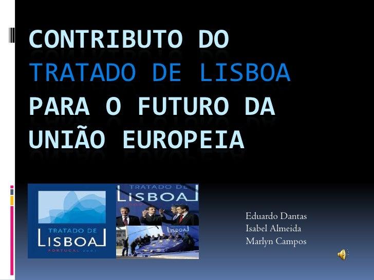 Contributo tratado lisboa para o futuro da união europeia lo2 versão view