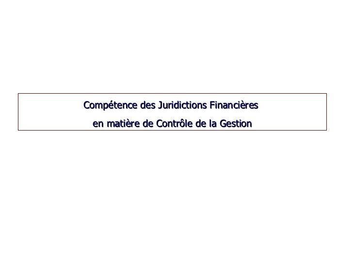 Compétence des Juridictions Financières  en matière de Contrôle de la Gestion