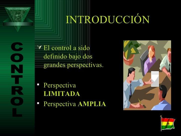 <ul><li>El control a sido definido bajo dos grandes perspectivas. </li></ul><ul><li>Perspectiva  LIMITADA </li></ul><ul><l...