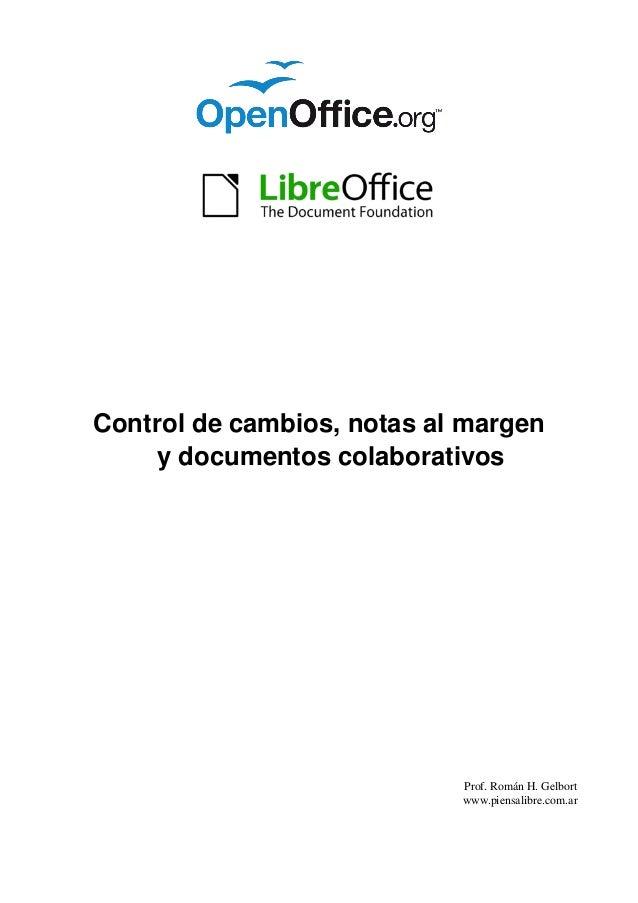 Controldecambios,notasalmargen ydocumentoscolaborativos Prof.RománH.Gelbort www.piensalibre.com.ar
