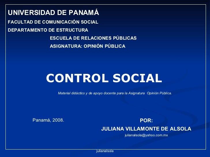 POR: JULIANA VILLAMONTE DE ALSOLA [email_address] <ul><li>UNIVERSIDAD DE PANAMÁ </li></ul><ul><li>FACULTAD DE COMUNICACIÓN...