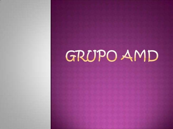 GRUPO AMD<br />