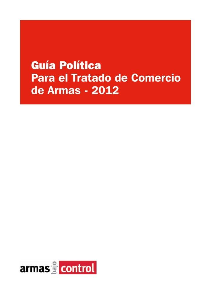 Guía PolíticaPara el Tratado de Comerciode Armas - 2012
