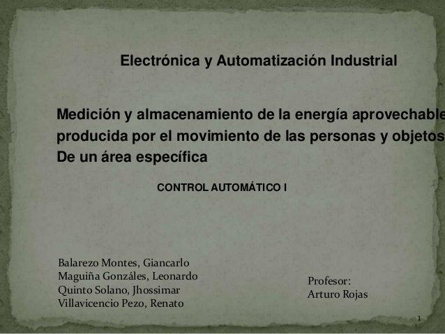 Electrónica y Automatización Industrial  Medición y almacenamiento de la energía aprovechable producida por el movimiento ...