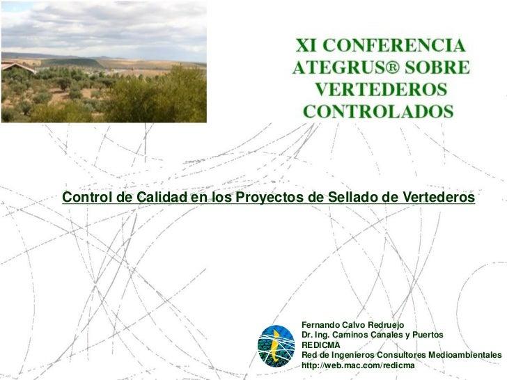 Control de Calidad en los Proyectos de Sellado de Vertederos                                  Fernando Calvo Redruejo     ...