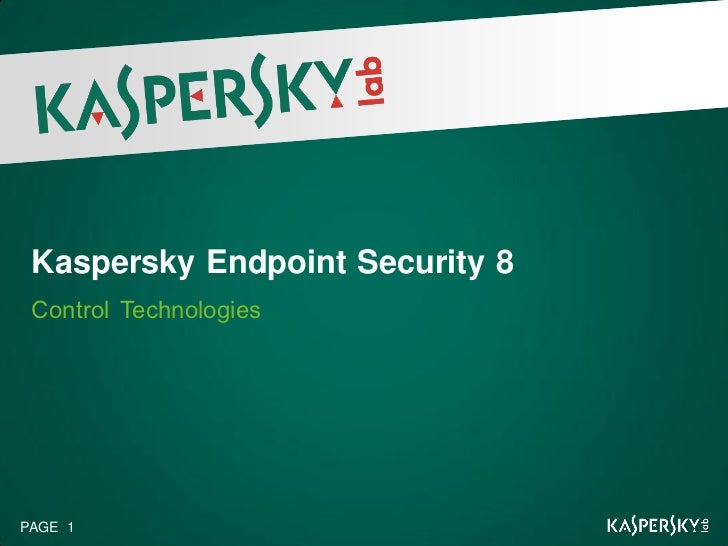 Kaspersky Endpoint Security 8 Control TechnologiesPAGE 1