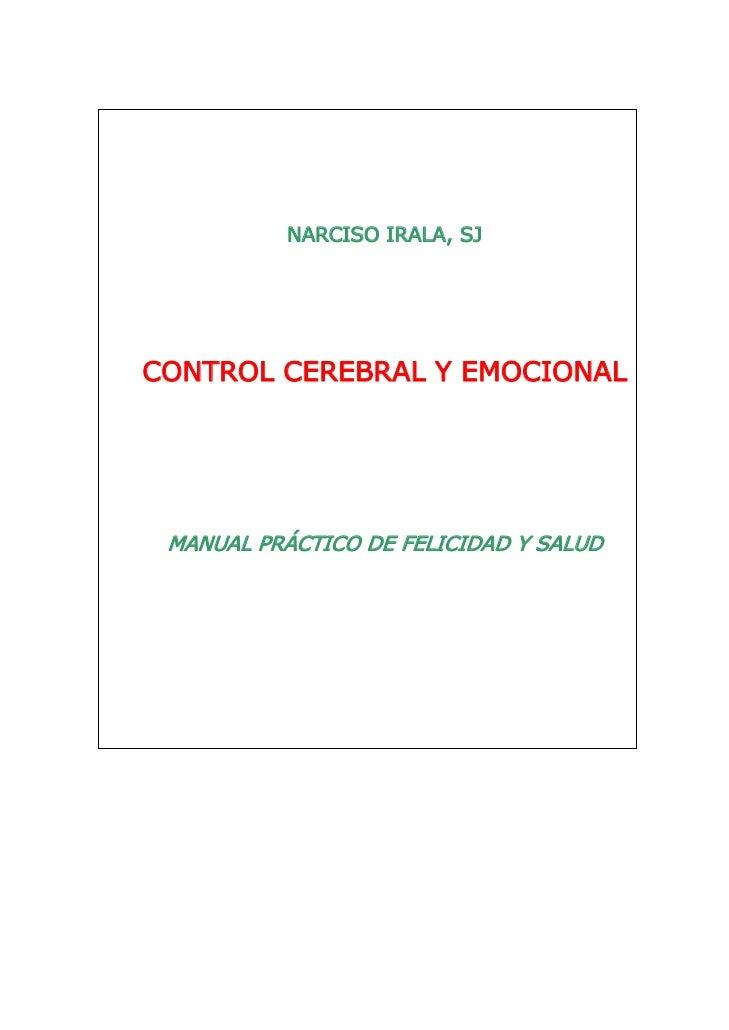 NARCISO IRALA, SJCONTROL CEREBRAL Y EMOCIONAL MANUAL PRÁCTICO DE FELICIDAD Y SALUD