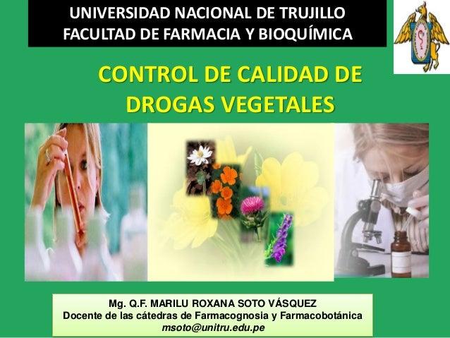 UNIVERSIDAD NACIONAL DE TRUJILLO  FACULTAD DE FARMACIA Y BIOQUÍMICA  Mg. Q.F. MARILU ROXANA SOTO VÁSQUEZ Docente de las cá...
