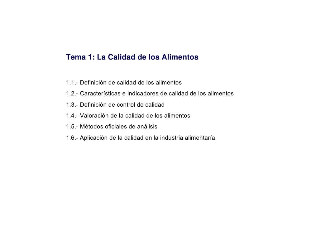 Tema 1: La Calidad de los Alimentos1.1.- Definición de calidad de los alimentos1.2.- Características e indicadores de cali...