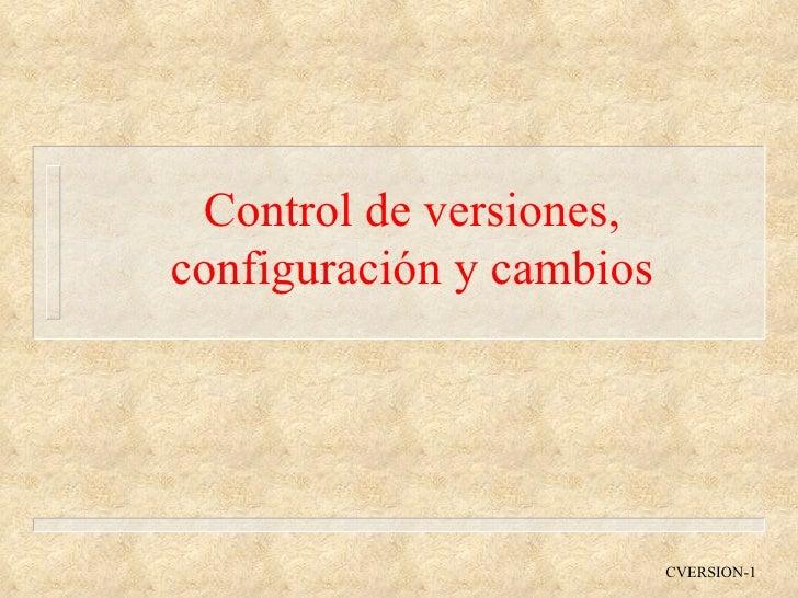 Control de versiones, configuración y cambios