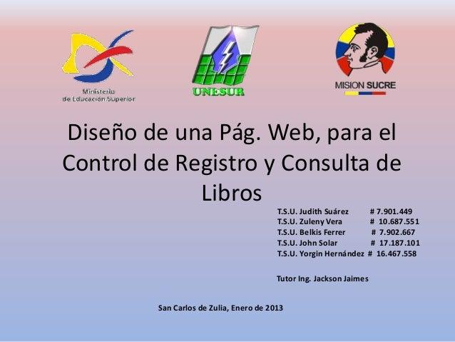 Diseño de una Pág. Web, para elControl de Registro y Consulta de             Libros                                       ...