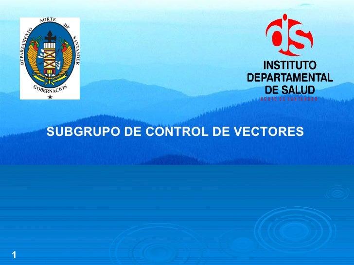 SUBGRUPO DE CONTROL DE VECTORES 1