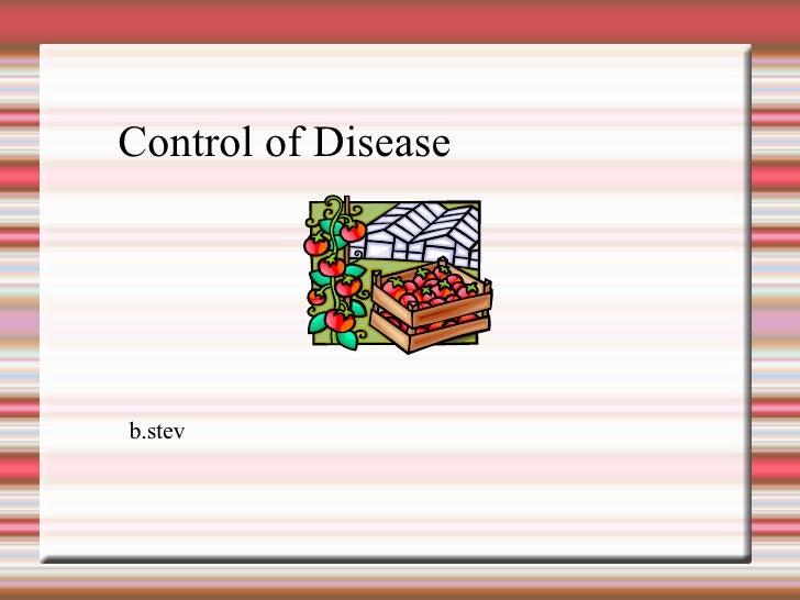 Control of Disease b.stev