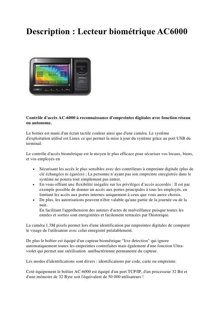Description : Lecteur biométrique AC6000     Contrôle d'accès AC-6000 à reconnaissance d'empreintes digitales avec fonctio...