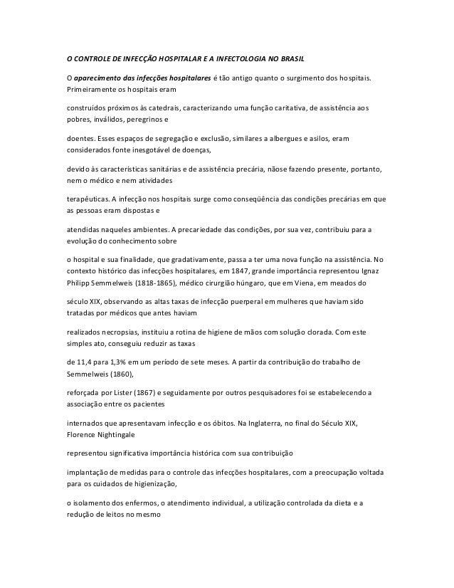 O CONTROLE DE INFECÇÃO HOSPITALAR E A INFECTOLOGIA NO BRASIL O aparecimento das infecções hospitalares é tão antigo quanto...