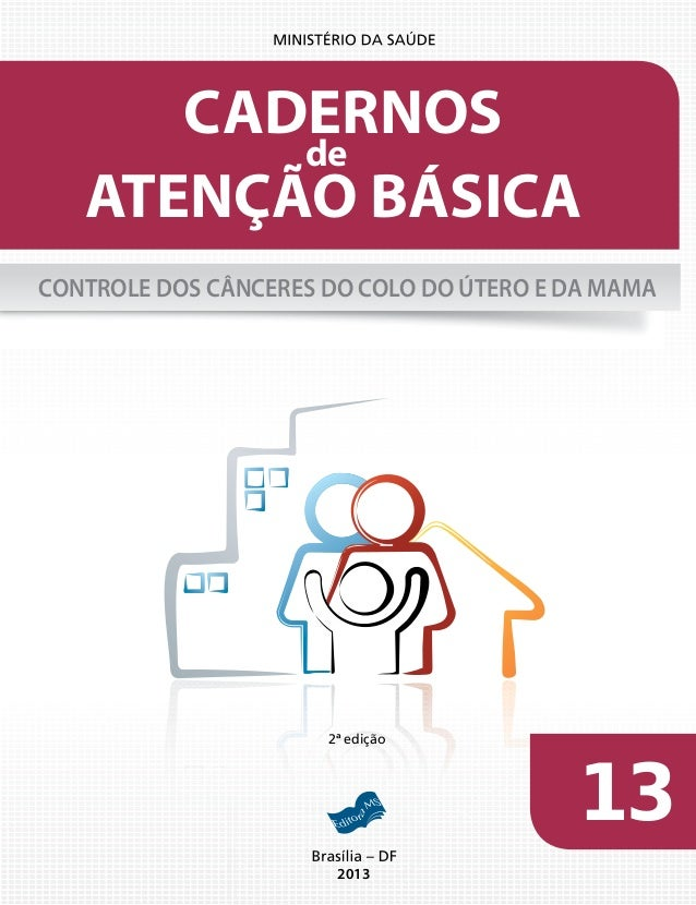 CADERNOS de ATENÇÃO BÁSICA CONTROLE DOS CÂNCERES DO COLO DO ÚTERO E DA MAMA  2ª edição  2013  13