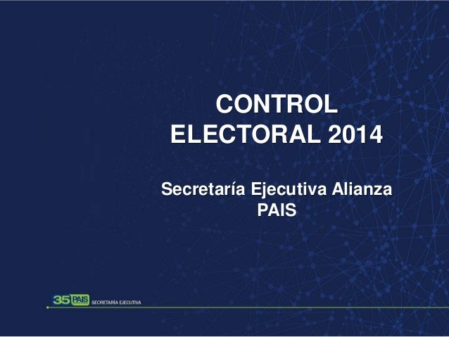 CONTROL ELECTORAL 2014 Secretaría Ejecutiva Alianza PAIS
