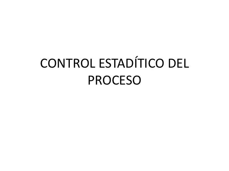 CONTROL ESTADÍTICO DEL      PROCESO
