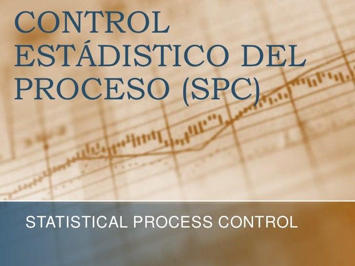 CONTROLESTÁDISTICO DELPROCESO (SPC)STATISTICAL PROCESS CONTROL