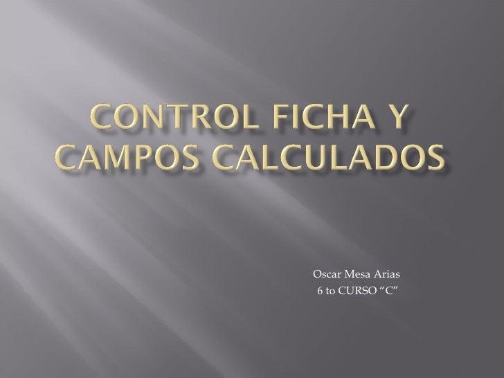"""Oscar Mesa Arias  6 to CURSO """"C"""""""