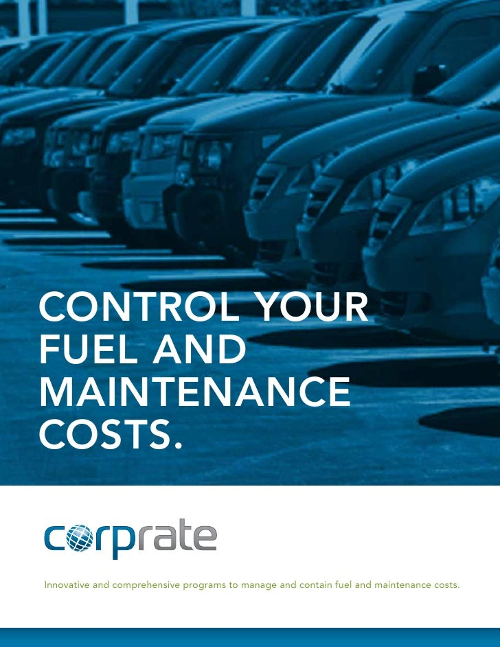 CONTROL YOURFUEL ANDMAINTENANCECOSTS.Innovative and comprehensive programs to manage and contain fuel and maintenance costs.