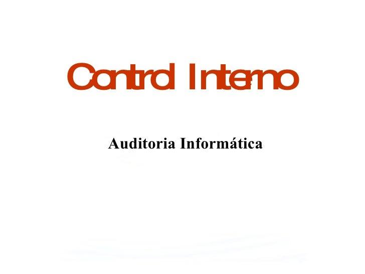 Control Interno Auditoria Informática