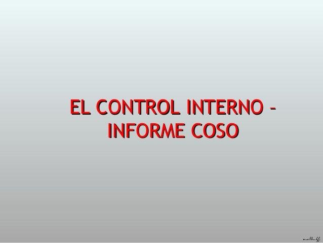 EL CONTROL INTERNO –EL CONTROL INTERNO – INFORME COSOINFORME COSO
