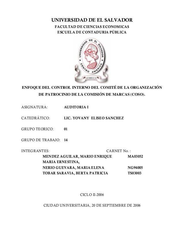 UNIVERSIDAD DE EL SALVADOR FACULTAD DE CIENCIAS ECONOMICAS ESCUELA DE CONTADURIA PÚBLICA ENFOQUE DEL CONTROL INTERNO DEL C...