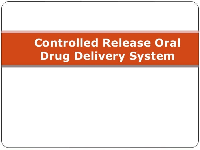 Controlled Release Oral Drug Delivery System