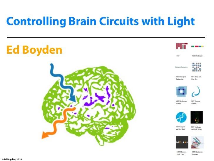 Controlling Brain Circuits with Light     Ed Boyden     © Ed Boyden, 2010