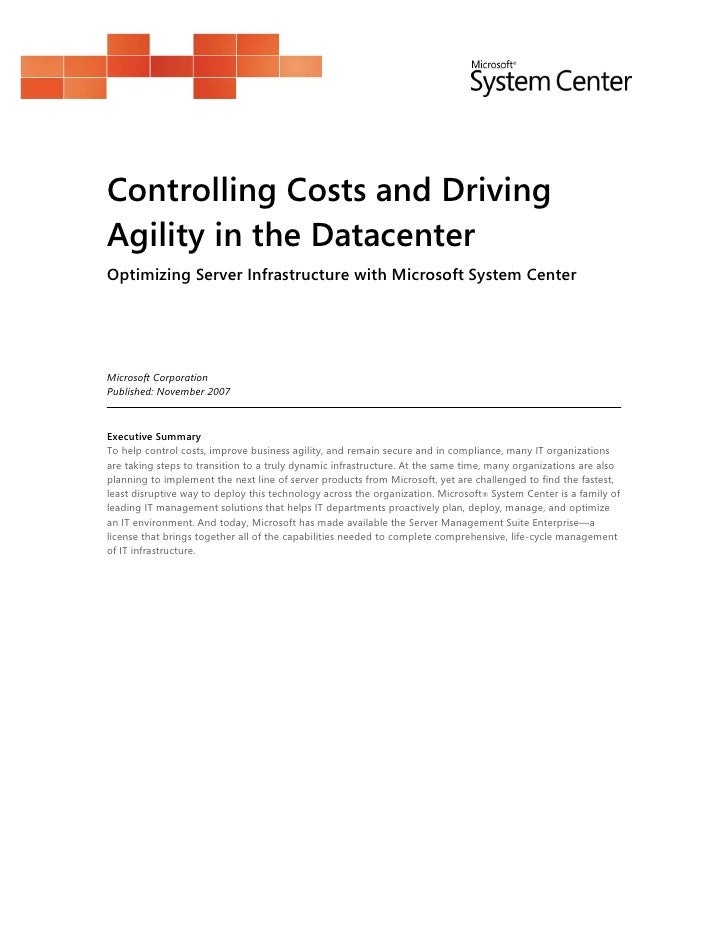 Controlling Costs and Driving Agility in the Datacenter Optimizing Server Infrastructure with Microsoft System Center     ...