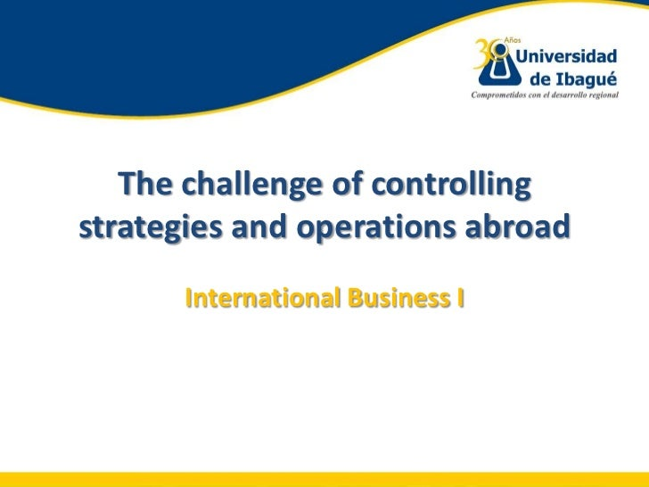 Controlling international strategies and operations