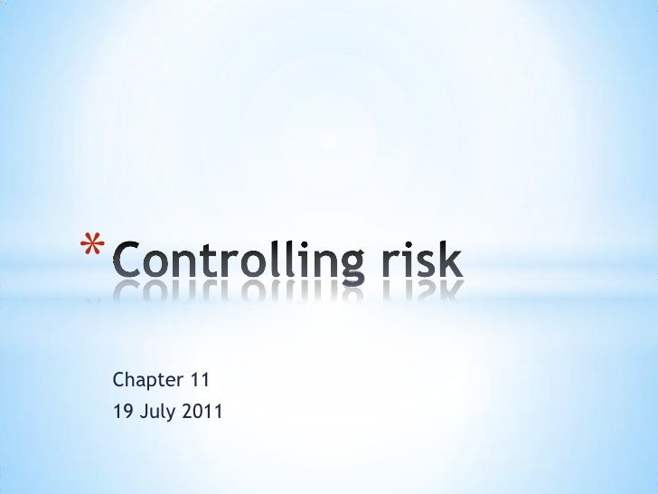 Chapter 11<br />19 July 2011<br />Controlling risk<br />