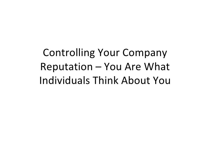 Controlling Your Company Reputation – You Are What Individuals Think About You
