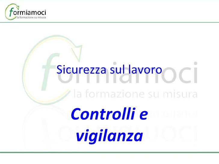 Sicurezza sul lavoro Controlli e vigilanza