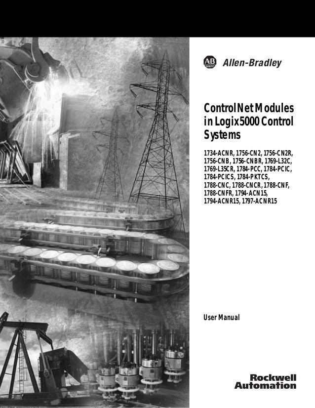 ControlNet Modules in Logix5000 Control Systems 1734-ACNR, 1756-CN2, 1756-CN2R, 1756-CNB, 1756-CNBR, 1769-L32C, 1769-L35CR...