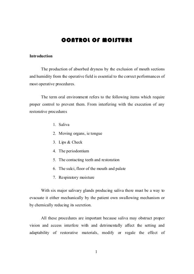 CONTROL OF MOISTURE Introduction The production of absorbed dryness by the exclusion of mouth sections and humidity from t...