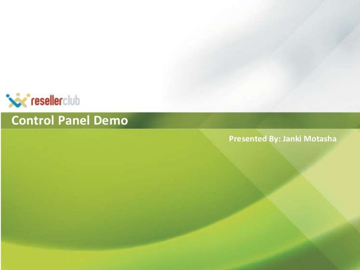 Control Panel Demo<br />Presented By: Janki Motasha<br />