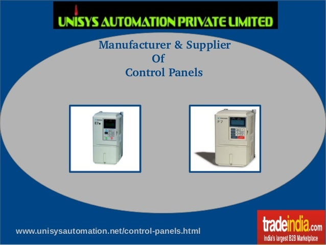 Manufacturer & Supplier                   Of           Control Panels www.unisysautomation.net/control-panels.html